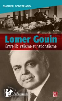 Lomer Gouin : Entre libéralisme et nationalisme