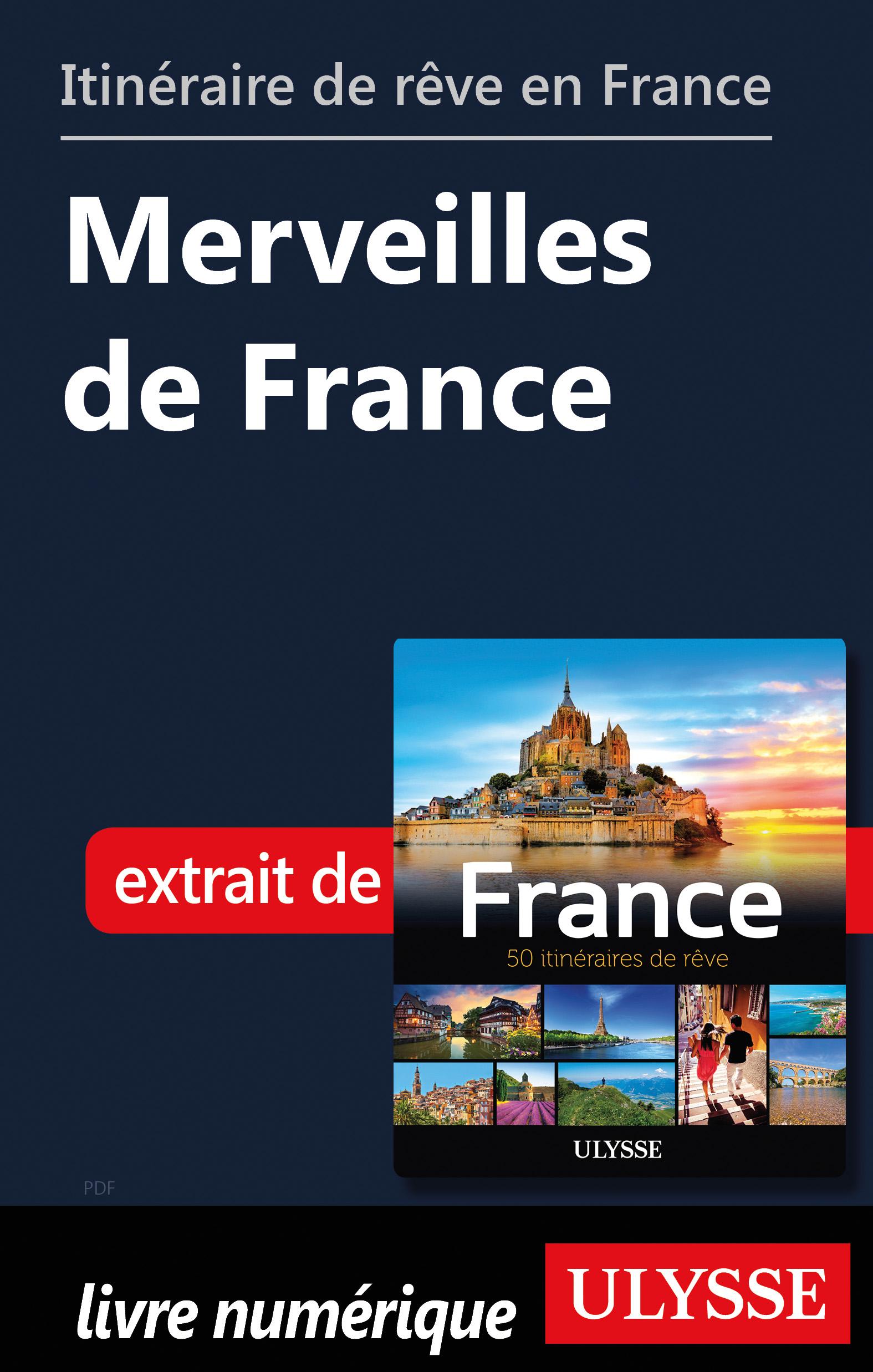 Itinéraire de rêve en France - Merveilles de France