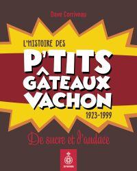 L'Histoire des p'tits gâteaux Vachon, 1923-1999