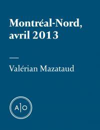 Montréal-Nord, avril 2013