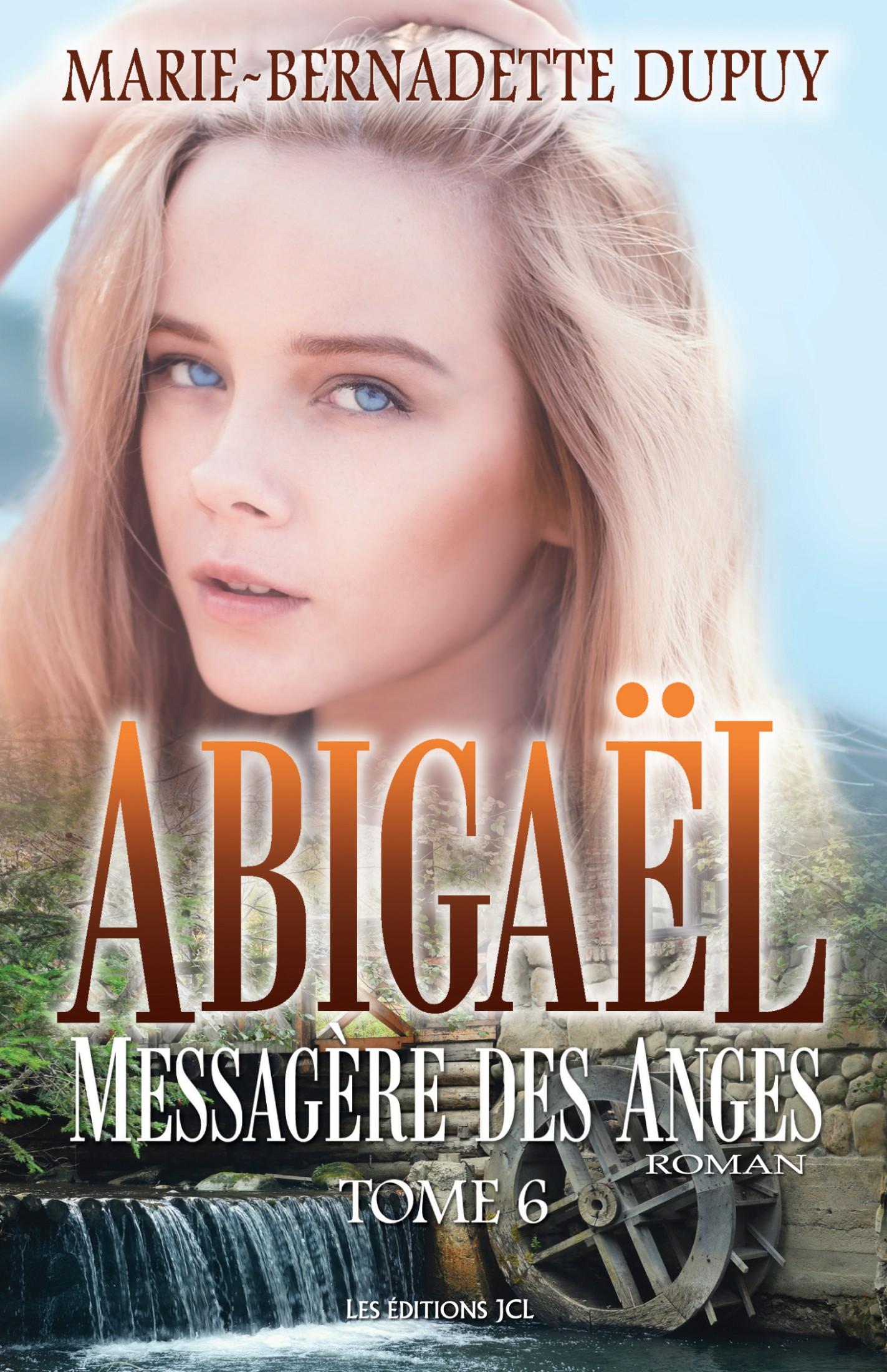 Abigaël, Messagère des Anges T. 6