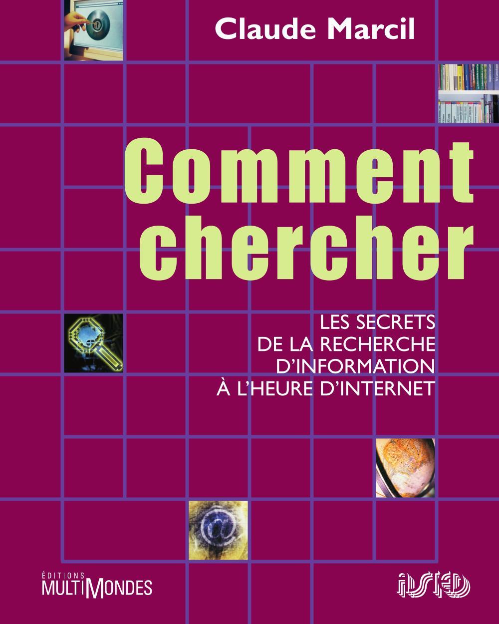 Comment chercher: les secrets de la recherche d'information à l'heure d'Internet