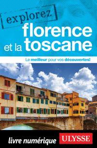 Explorez Florence et la Toscane
