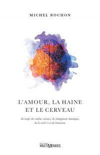 Image de couverture (L'amour, la haine et le cerveau)