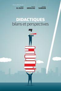 Didactiques: bilans et perspectives