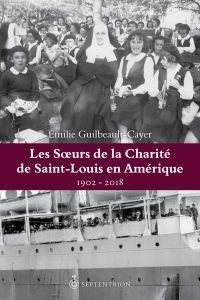 Les Soeurs de la Charité de Saint-Louis en Amérique