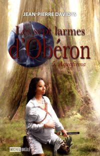Les sept larmes d'Obéron 5 ...