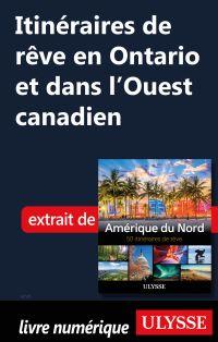 Itinéraires de rêve en Onta...
