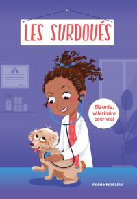 Les Surdoués: Éléonie, vété...