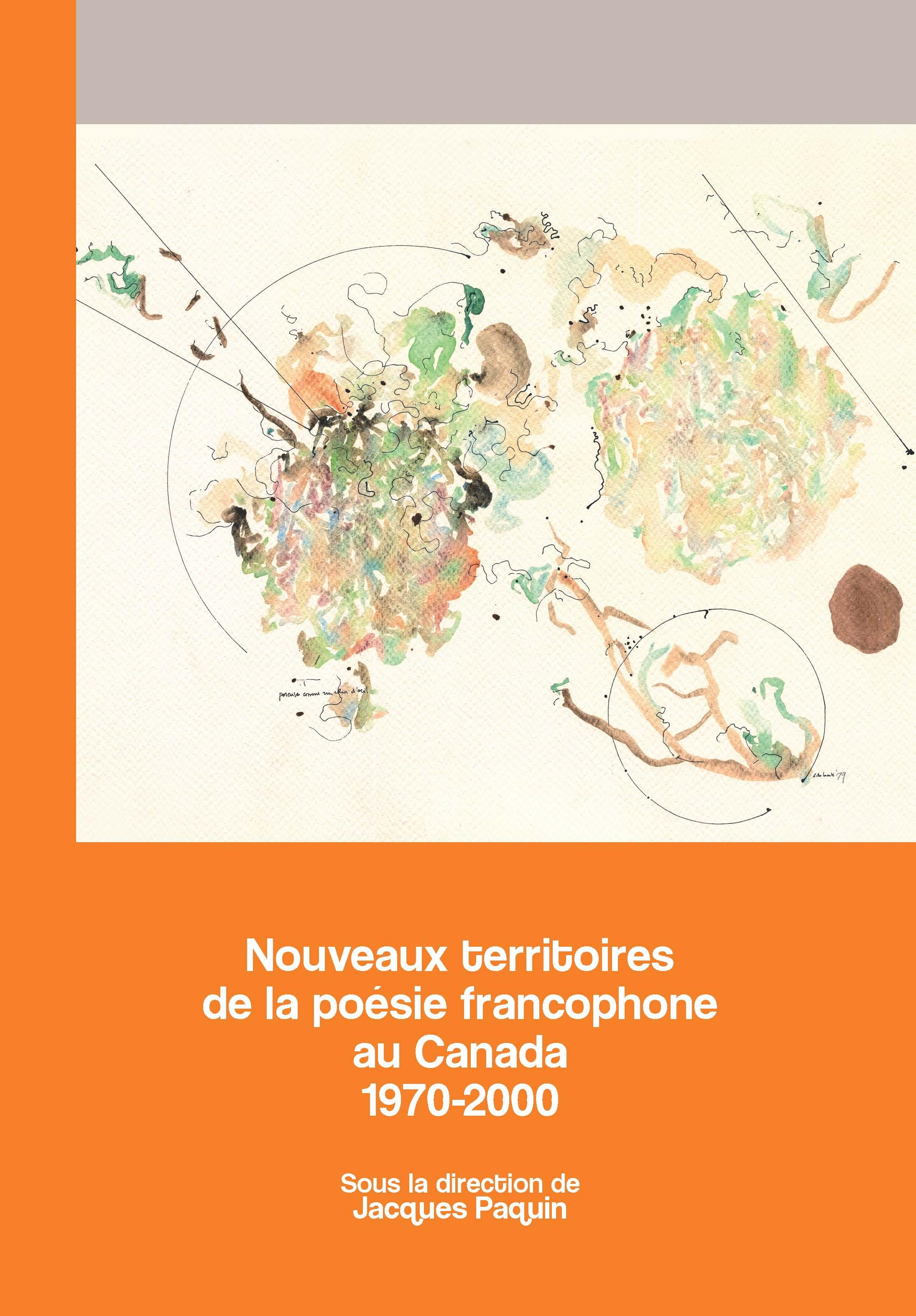 Nouveaux territoires de la poésie francophone au Canada 1970-2000