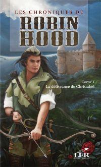 Les chroniques de Robin Hood T.1