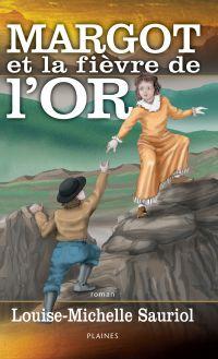 Margot et la fièvre de l'or