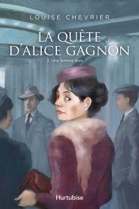 La Quête d'Alice Gagnon - Tome 2