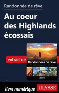 Randonnée de rêve - Au coeur des Highlands écossais