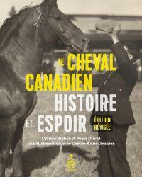 Le Cheval Canadien: histoire et espoir