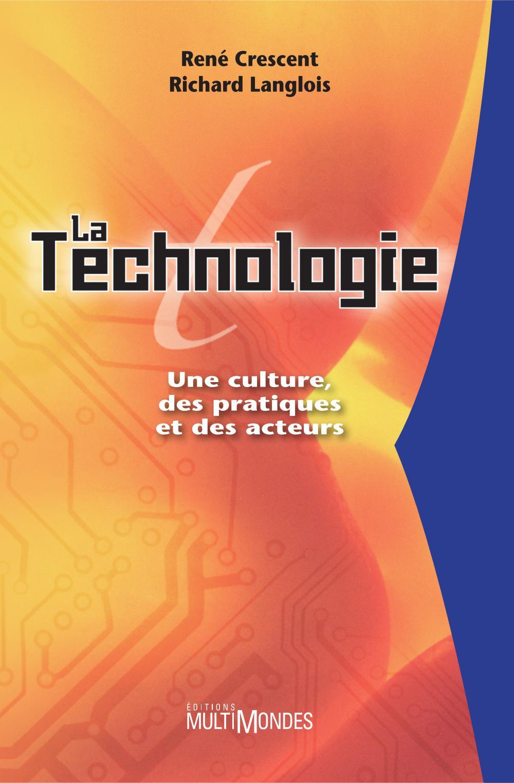 La technologie: une culture, des pratiques et des acteurs
