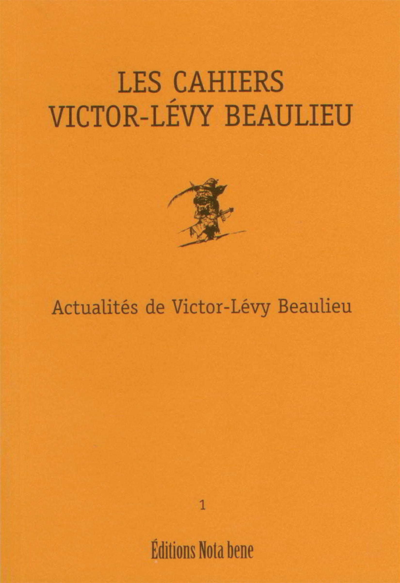 Les Cahiers Victor-Lévy Bea...