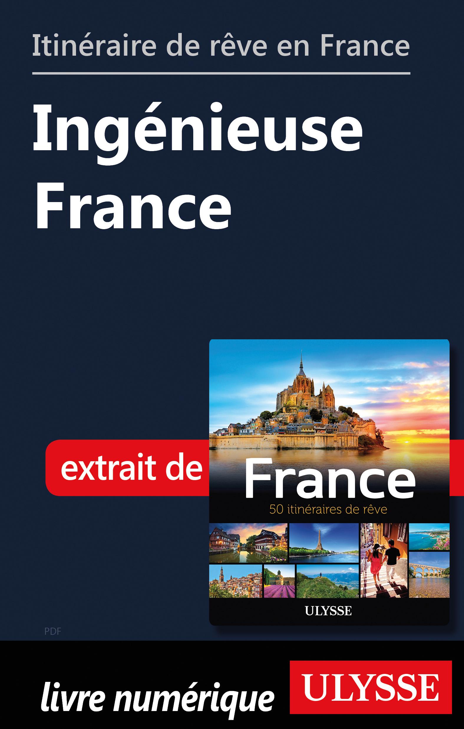 Itinéraire de rêve en France - Ingénieuse France