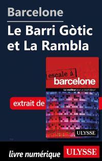 Barcelone - Le Barri Gòtic ...