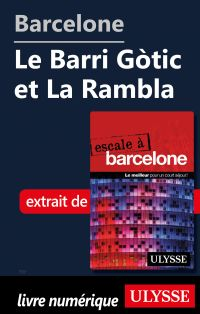 Barcelone - Le Barri Gòtic et La Rambla