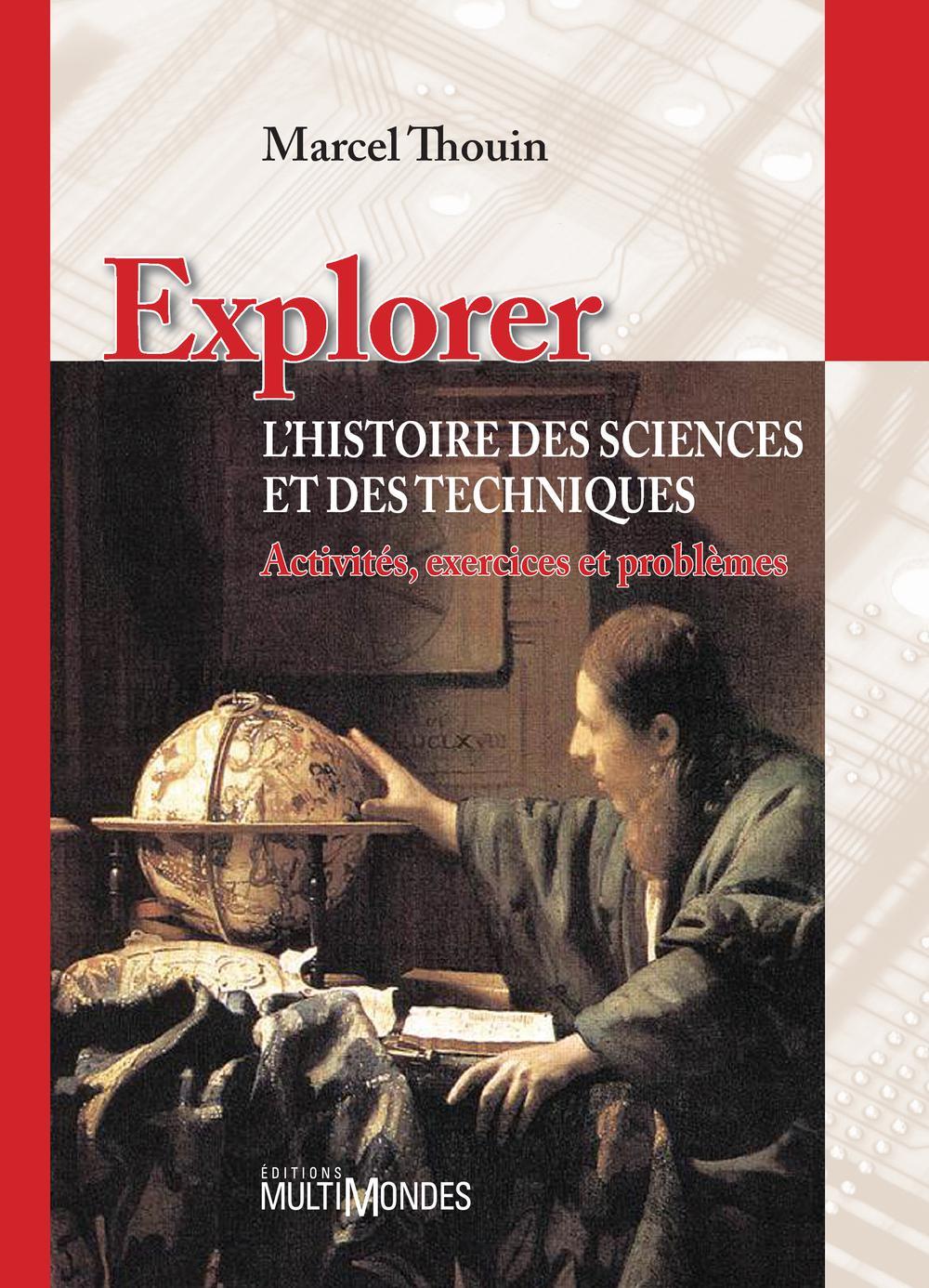 Explorer l'histoire des sciences et des techniques : activités, exercices et problèmes