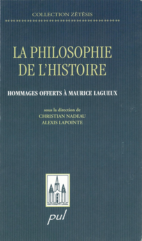 Philosophie de l'histoire: hommage offert   Maurice Lagueux