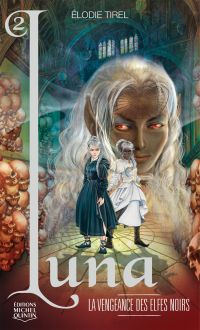 Luna 2 - La vengeance des elfes noirs