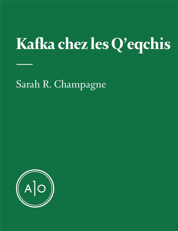 Kafka chez les Q'eqchis