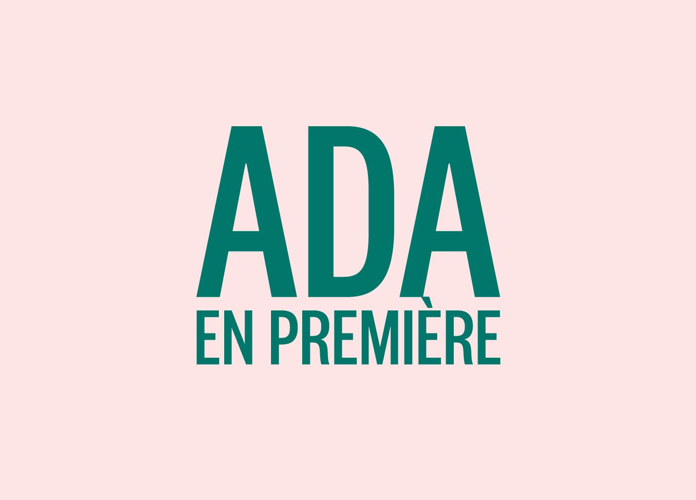 Ada en première