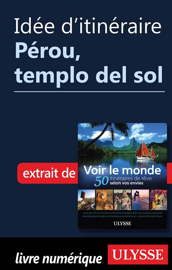 Idée d'itinéraire - Pérou, templo del sol
