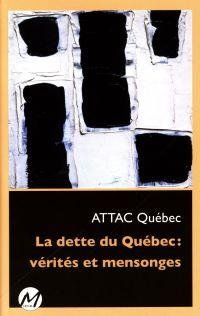 La dette du Québec : vérité...
