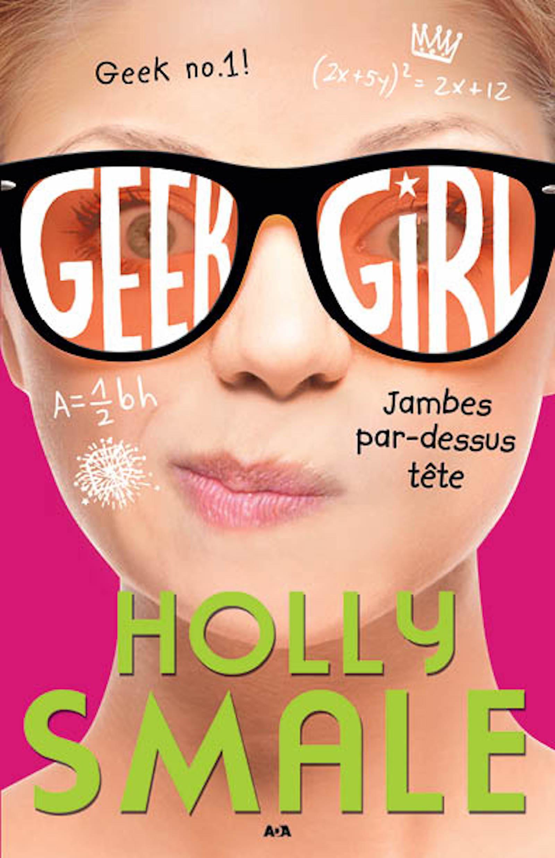 Geek girl, Jambes par-dessus tête