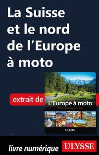 La Suisse et le nord de l'Europe à moto