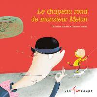 Chapeau rond de monsieur melon (Le)