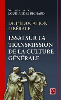 Image de couverture (De l'éducation libérale. Essai sur la transmission de la culture générale.)