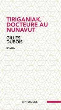 Tiriganiak, docteure au Nunavut