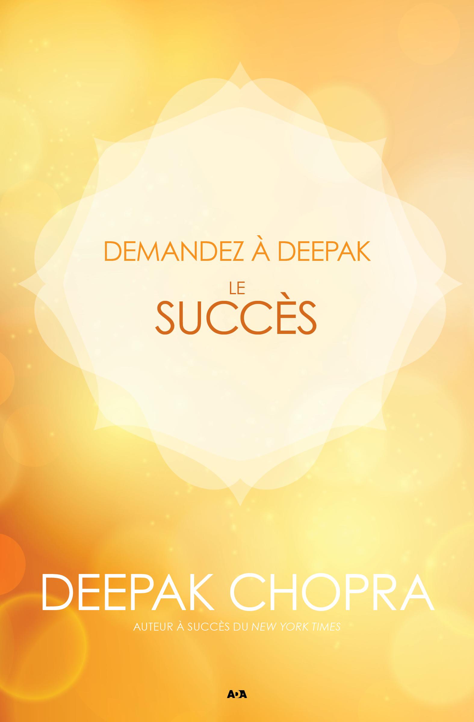 Demandez à Deepak - Le succès