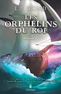 Image de couverture (Les Orphelins du roi - Intégrale 1)