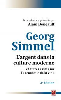 L'argent dans la culture moderne et autres essais sur l'«économie de la vie » : 2e édition