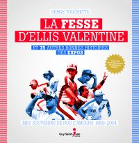 La fesse d'Ellis Valentine et 75 autres bonnes histoires des Expos