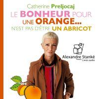 Le bonheur pour une orange n'est pas d'être un abricot