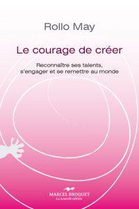 Le courage de créer - Nouve...