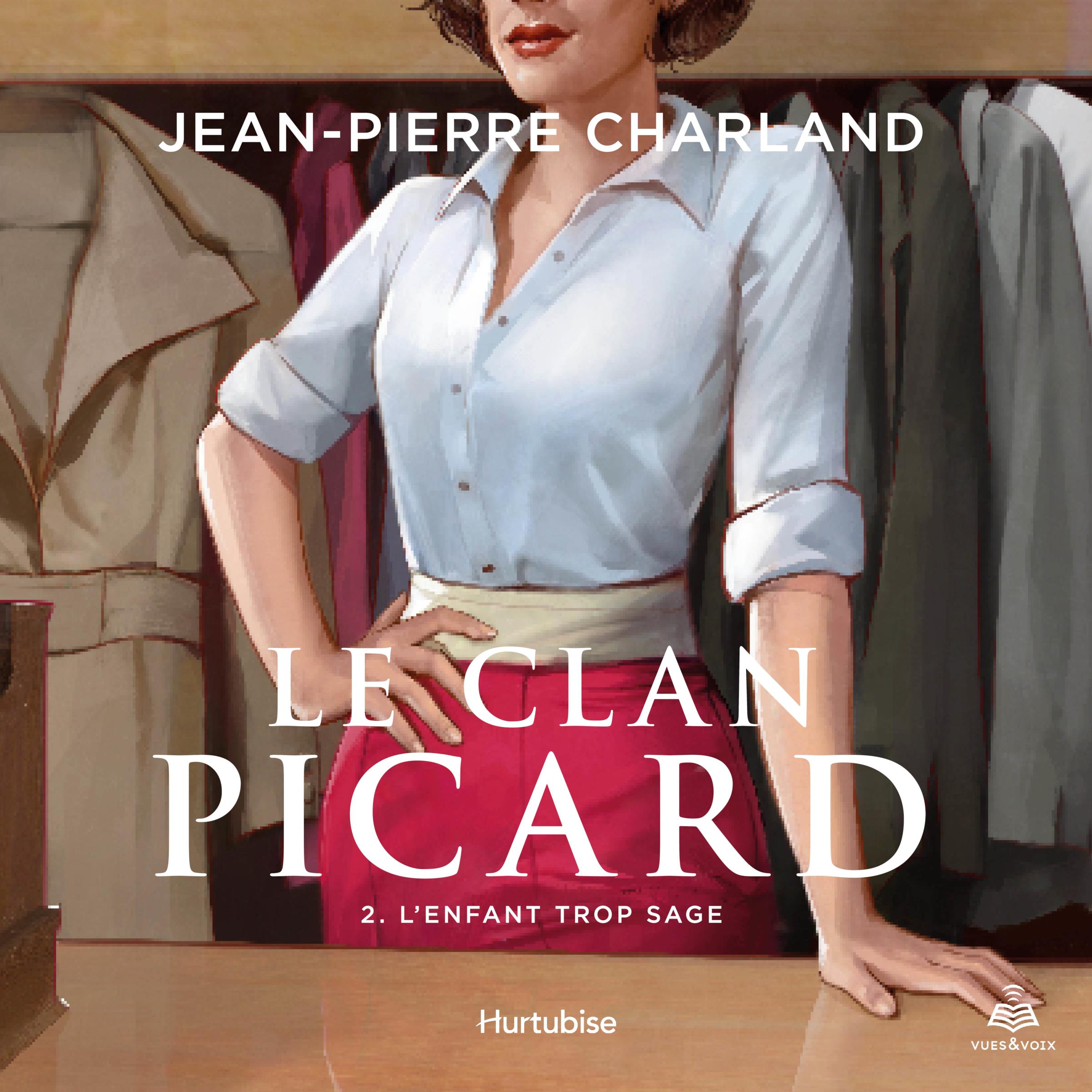 Le clan Picard tome 2. L'enfant trop sage