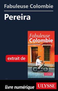Fabuleuse Colombie: Pereira