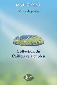 Collection du Caillou vert ...