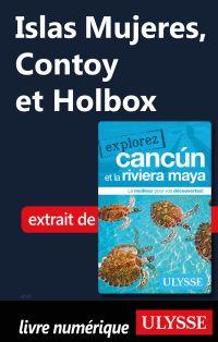 Islas Mujeres, Contoy et Ho...