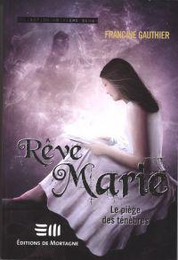 Rêve Marie 2 : Le piège des ténèbres