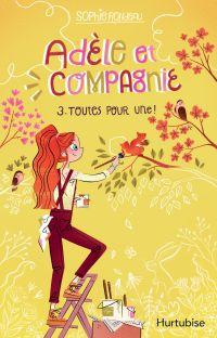 Adèle et compagnie - Tome 3