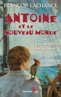 Antoine et le Nouveau Monde, tome 1