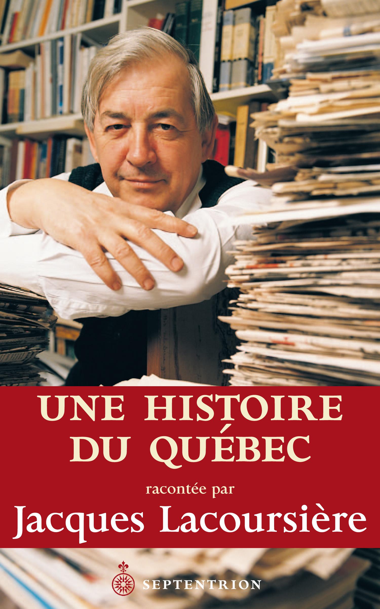 Une histoire du Québec racontée par Jacques Lacoursière
